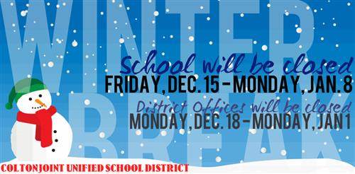 School will be closed December 15 through January 8. District Office will be closed December 18 through January 1